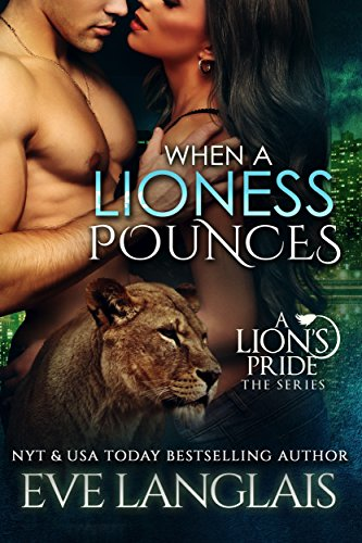 When a Lioness Pounces (A Lion's Pride Book 6) Langlais, Eve