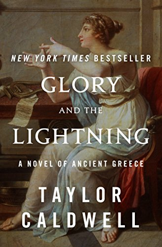 Glory and the Lightning: A Novel of Ancient Greece Taylor Caldwell