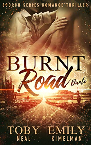 Burnt Road (Scorch Series Romance Thriller Book 4) Neal, Toby Kimelman, Emily