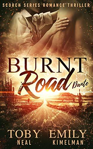 Burnt Road (Scorch Series Romance Thriller Book 4) Neal, Toby Kimelman, Emily