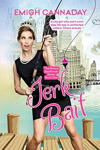 Jerk Bait (The Sloane Spadowski Series Book 1) Emigh Cannaday