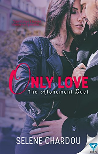 Only Love (The Atonement Duet Book 2) Chardou, Selene