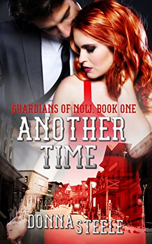 Another Time (Guardians of Now Book 1) Steele, Donna