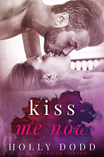Kiss Me Now (Brewhouse Book 3) Dodd, Holly