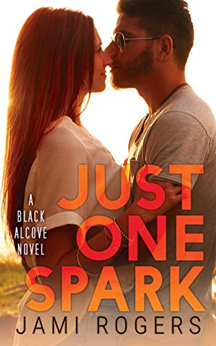 Just One Spark: A Black Alcove Novel Wagner, Jami