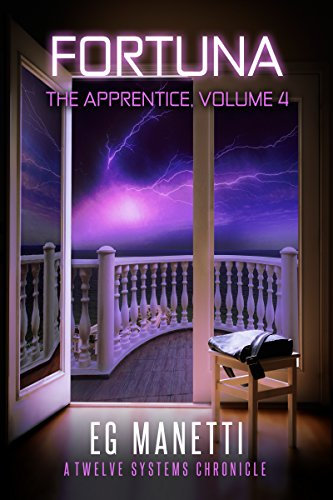 Fortuna: The Apprentice, Volume 4 (The Twelve Systems Chronicles) Manetti, EG