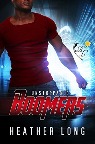 Unstoppable (Boomers Book 3) Long, Heather