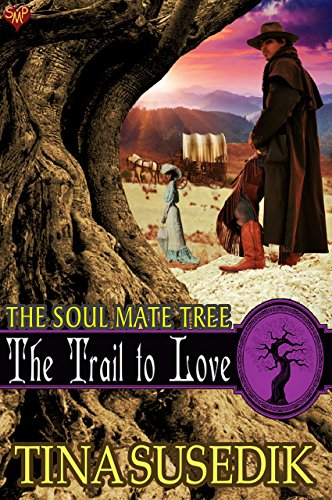 The Trail to Love (The Soul Mate Tree Book 4) Susedik, Tina
