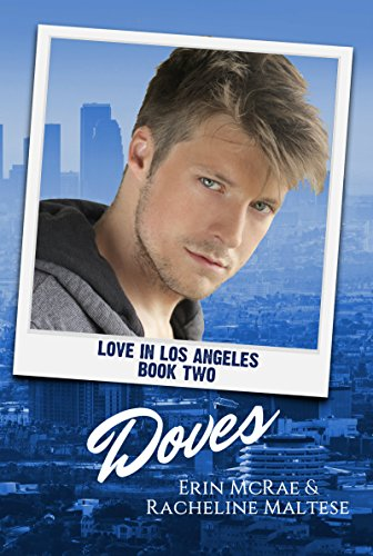 Doves: Love in Los Angeles Book 2 McRae, Erin Maltese, Racheline