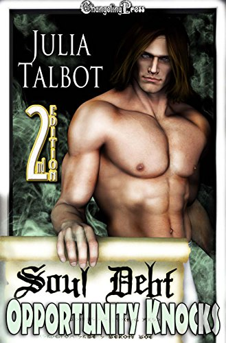 2nd Edition: Opportunity Knocks (Soul Debt) Julia Talbot