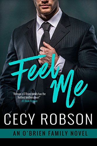 Feel Me: An O'Brien Family Novel (The O'Brien Family) Robson, Cecy