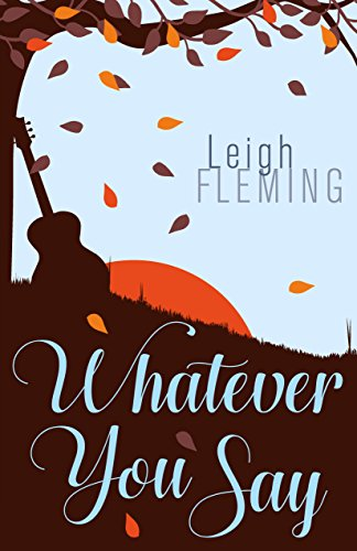 Whatever You Say: A Highland Springs Romance Fleming, Leigh