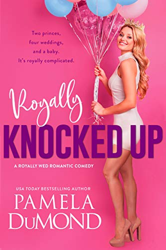 Royally Wed: The Cock-Up: A Romantic Comedy (Ladies-In-Waiting Book 4) DuMond, Pamela