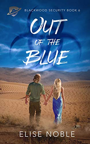 Out of the Blue (Blackwood Security Book 6) Noble, Elise