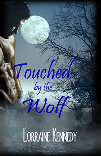 Touched by the Wolf: A Wolf Shifter Romance (Wolves of Lightning Ridge Book 1) Kennedy, Lorraine