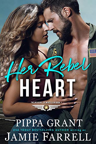 Her Rebel Heart (The Officers' Ex-Wives Club Book 1) Farrell, Jamie
