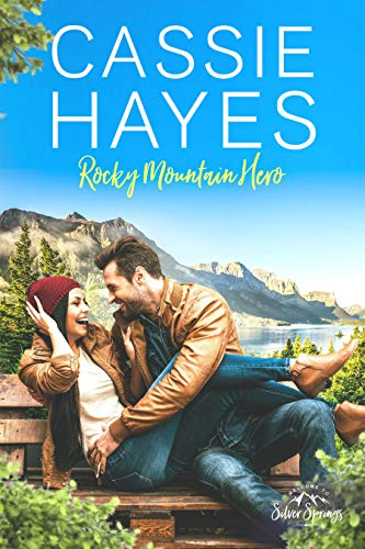 Rocky Mountain Hero (Roberts of Silver Springs Book 2) Hayes, Cassie Silver Springs, Roberts of