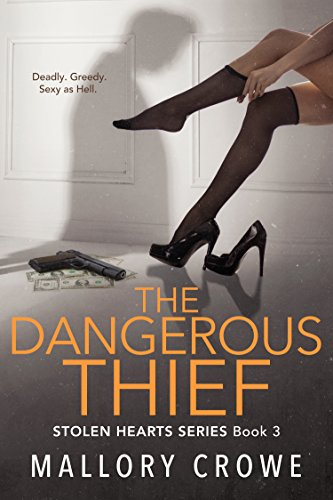 The Dangerous Thief (Stolen Hearts Book 3) Crowe, Mallory