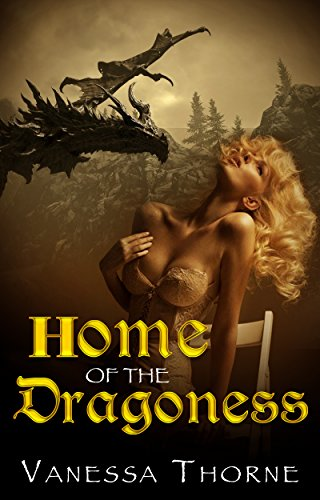 Home of the Dragoness (The Princess and Dragoness Book 2) Thorne, Vanessa