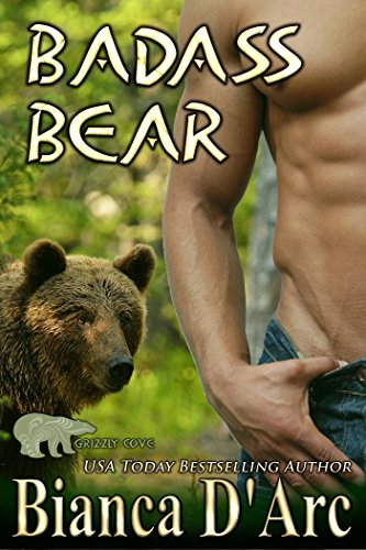 Badass Bear (Grizzly Cove Book 9) D'Arc, Bianca
