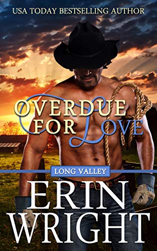 Overdue for Love - a Long Valley Romance: Country Western Small Town Romance Novella Wright, Erin
