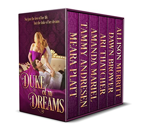 Duke of My Dreams Andresen, Tammy Platt, Meara Mariel, Amanda Brower, Dawn Merritt, Allison Thatcher, Ari