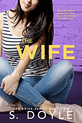 The Wife: Book 2 in the Bride Series Doyle, S