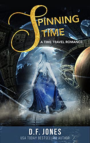 Spinning Time: A Time Travel Romance Jones, D.F.