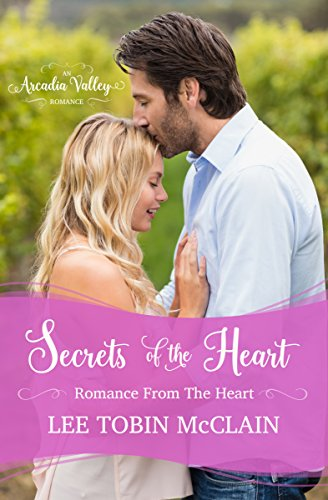 Secrets of the Heart: Romance From the Heart Book One (Arcadia Valley Romance 4) McClain, Lee Tobin Valley, Arcadia