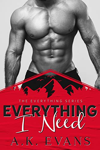 Everything I Need (The Everything Series Book 1) Evans, A.K.