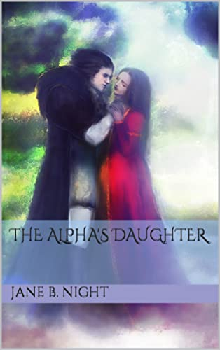 The Alpha's Daughter Night, Jane B.