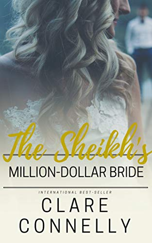 The Sheikh's Million Dollar Bride (The Sheikhs' Brides Book 3) Connelly, Clare