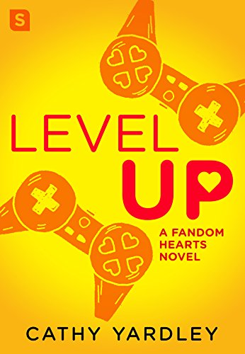 Level Up: A Geek Romance Rom Com Yardley, Cathy