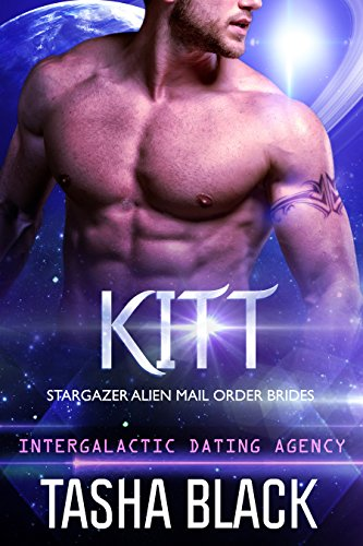 Kitt: Stargazer Alien Mail Order Brides #4 (Intergalactic Dating Agency) Black, Tasha