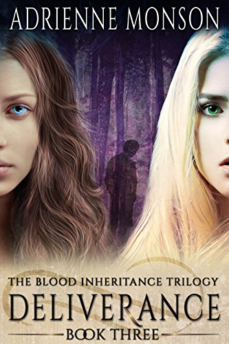 Deliverance: New Edition of Book 3, Vampire Trilogy (Blood Inheritance Trilogy) Monson, Adrienne