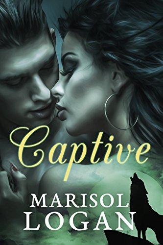 Captive: A Paranormal Romance Logan, Marisol