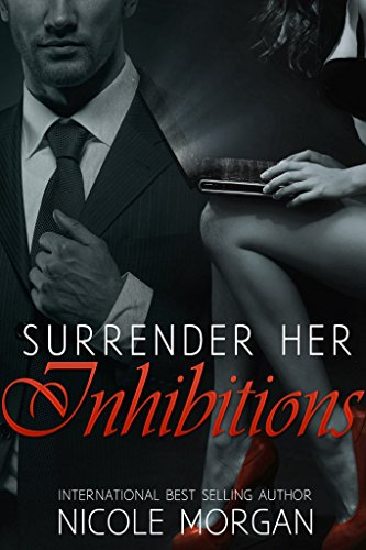 Surrender Her Inhibitions Morgan, Nicole
