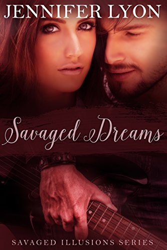 Savaged Dreams: Savaged Illusions Trilogy Book 1 Lyon, Jennifer