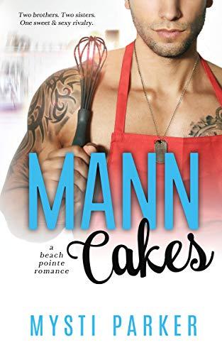 Mann Cakes: A Beach Pointe Romance Parker, Mysti