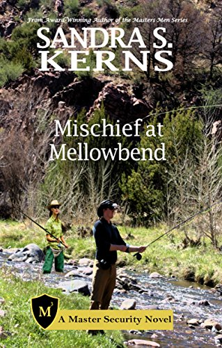 Mischief at Mellowbend (Master Security Book 3) Kerns, Sandra S.