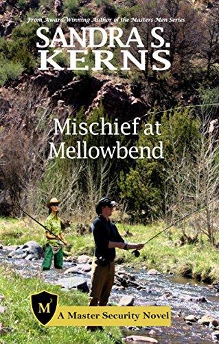 Mischief at Mellowbend (Master Security Book 3) Kerns, Sandra S.