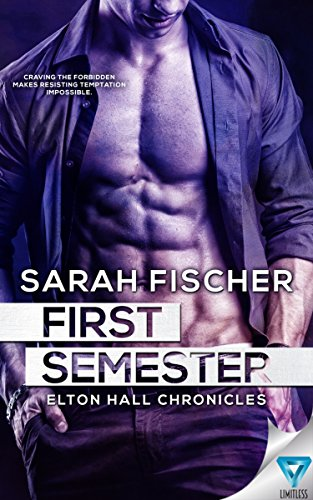First Semester (Elton Hall Chronicles Book 1) Fischer, Sarah