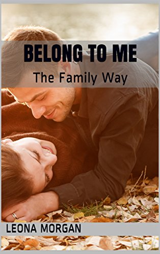 Belong to Me: The Family Way Morgan, Leona
