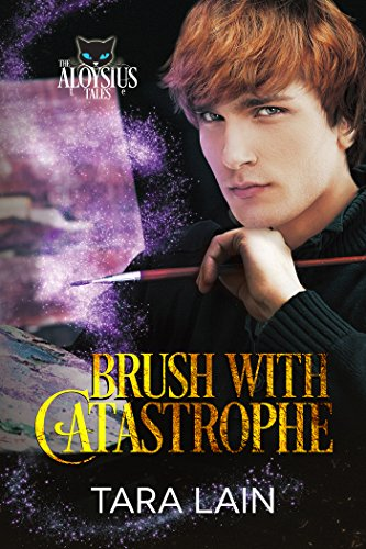 Brush With Catastrophe (The Aloysius Tales Book 2) Lain, Tara