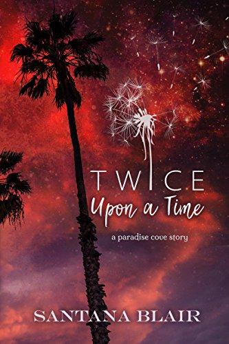 Twice Upon a Time: A Paradise Cove Story Blair, Santana
