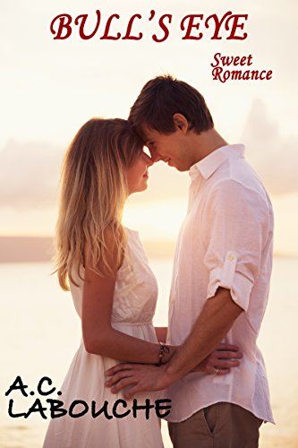 Bull's Eye: Sweet Romance Labouche, A.C.