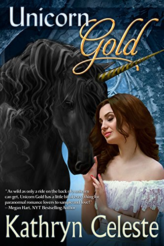 Unicorn Gold (The Golden Series Book 1) Celeste, Kathryn