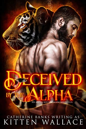 Deceived by the Alpha (An Alpha Male Romance Novella Book 1) Wallace, Kitten