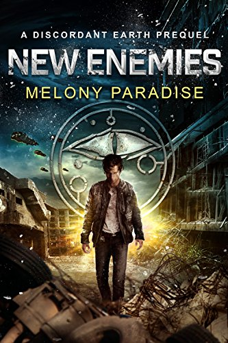 New Enemies: The Discordant Earth Series 1.5 Paradise, Melony