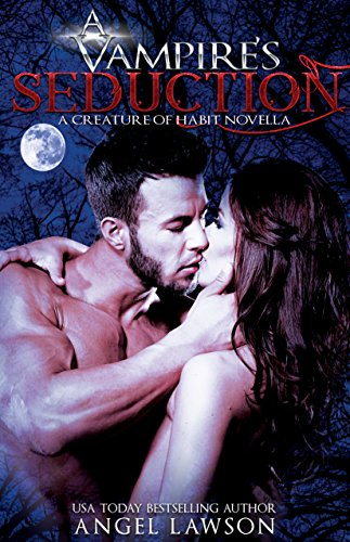 A Vampire's Seduction: A Creature of Habit Novella Lawson, Angel